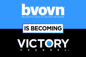 BVOVN is becoming the Victory Channel